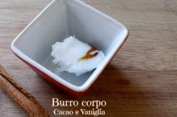 Burro corpo al cacao e vaniglia [home made]