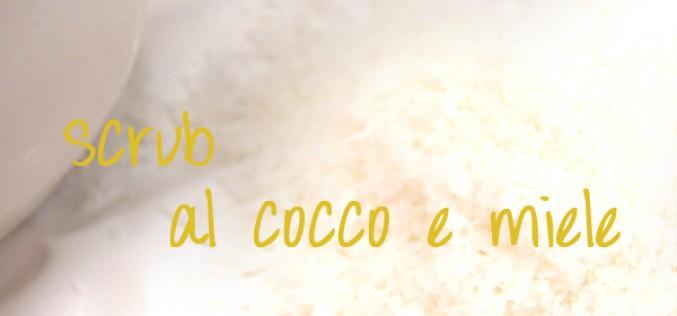 Scrub al cocco e miele home made