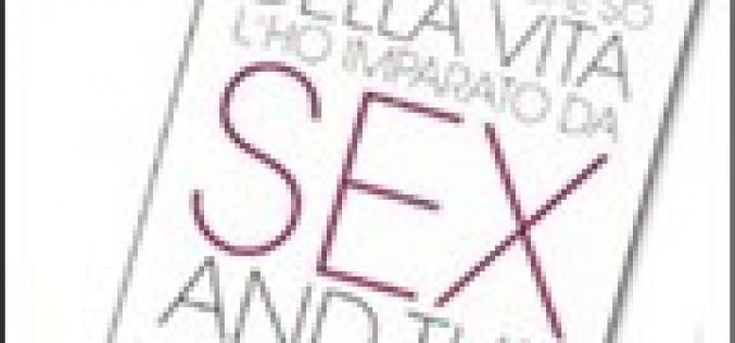 Tutto quello che so della vita l'ho imaprato da Sex&TheCity