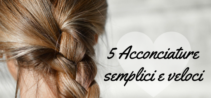 5 acconciature semplici, veloci e naturali per capelli lunghi