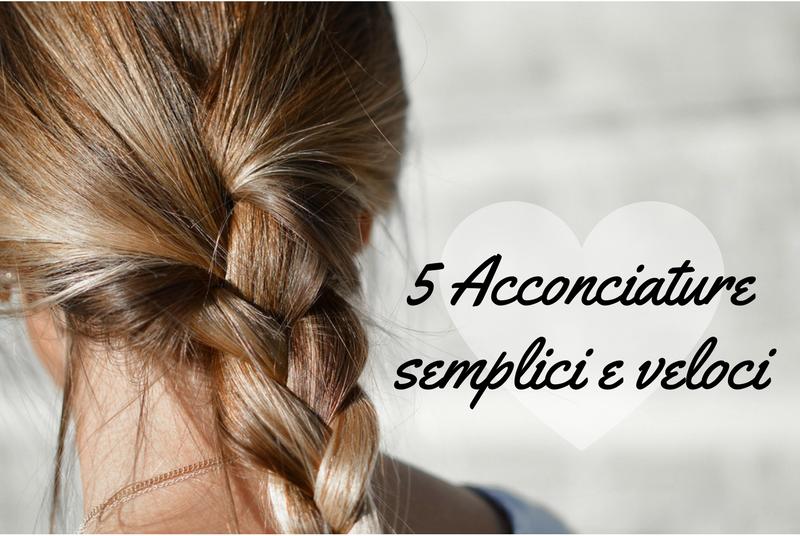 5 Acconciature semplici e veloci