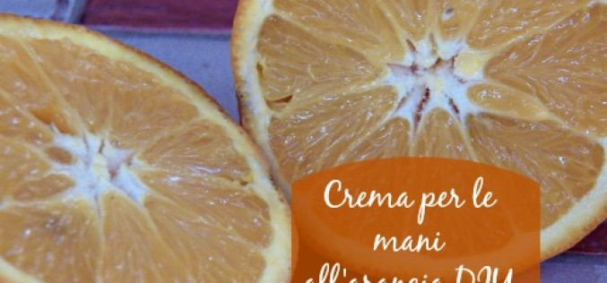 Crema per le mani all'arancia DIY
