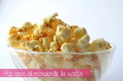 Pop corn al microonde: per le serate di cinema in famiglia