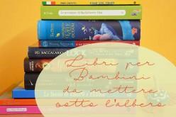 Libri per bambini: dieci + uno da regalare a Natale