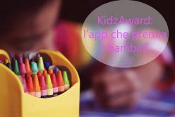KidzAward: l'app che premia i bambini e i buoni comportamenti