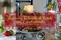 Idee per decorare la tavola di Natale con il centrotavola